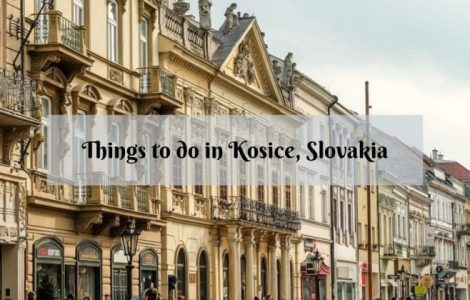 30 Great Things to do in Kosice, Slovakia