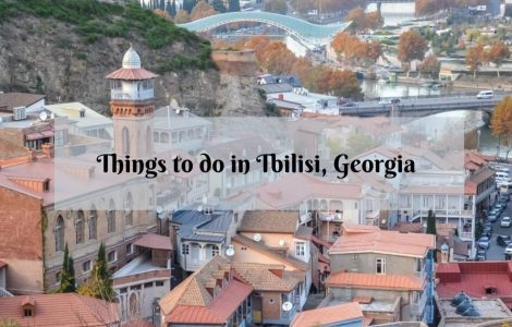 49 Awesome Things to Do in Tbilisi, Georgia
